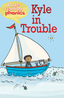 I Love Reading Phonics Level 2: Kyle in Trouble by Melanie Hamm, Abigail Steel