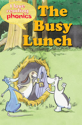 I Love Reading Phonics Level 2: The Busy Lunch by Melanie Hamm, Abigail Steel