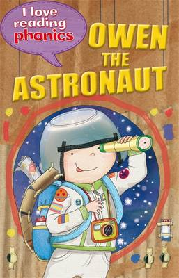 I Love Reading Phonics Level 6: Owen the Astronaut by Lucy M. George, Abigail Steel