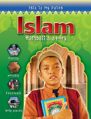 This is My Faith: Islam by Holly Wallace