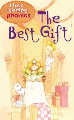 I Love Reading Phonics Level 1: The Best Gift by