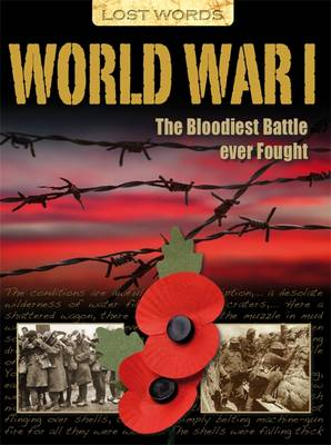 Lost Words World War I The Bloodiest Battle Ever Fought by Nicholas Saunders