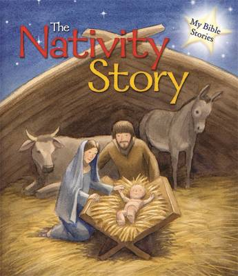 My Bible Stories: The Nativity Story by Sasha Morton