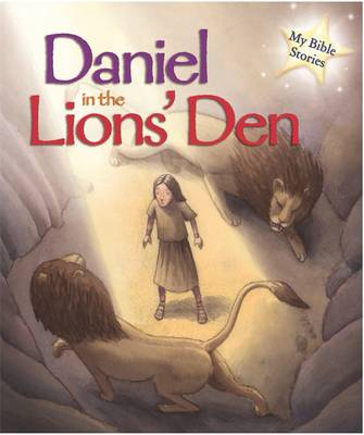 My Bible Stories: Daniel in the Lions' Den by Sasha Morton