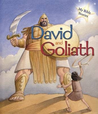 My Bible Stories: David and Goliath by Sasha Morton