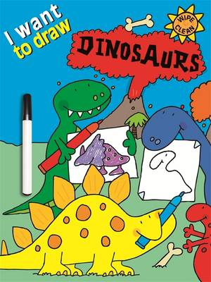 I Want to Draw Dinosaurs by