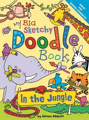 My Big Sketchy Doodle Book: In the Jungle by