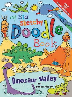 My Big Sketchy Doodle Book: Dinosaur Valley by