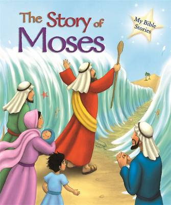 My Bible Stories: The Story of Moses by Sasha Morton