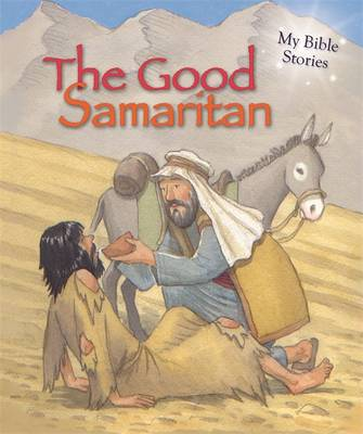 My Bible Stories: The Good Samaritan by Sasha Morton