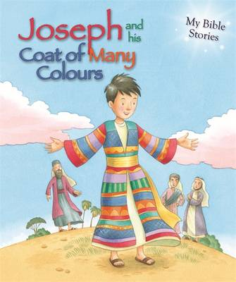 My Bible Stories: Joseph and His Coat of Many Colours by Sasha Morton