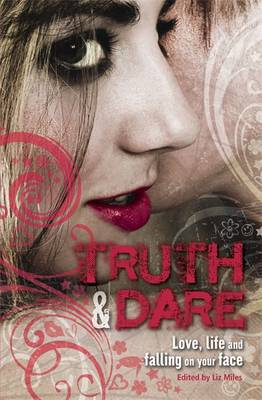 Truth & Dare by Liz Miles