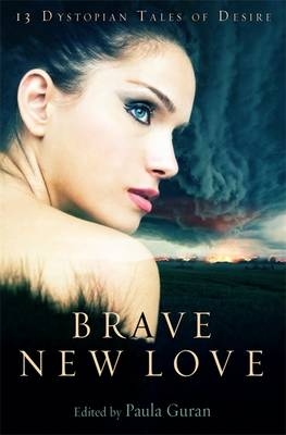 Brave New Love by Paula Guran, Trisha Telep