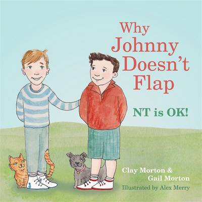 Why Johnny Doesn't Flap Nt is Ok by Clay Morton, Gail Morton