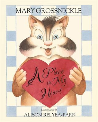 A Place in My Heart by Mary Grossnickle