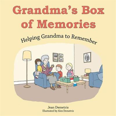 Grandma's Box of Memories Helping Grandma to Remember by Jean Demetris