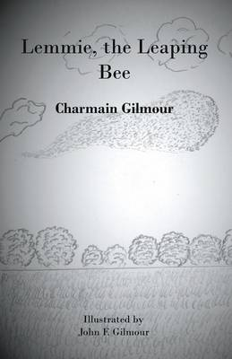 Lemmie, the Leaping Bee by Charmain Gilmour