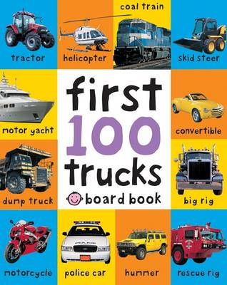 First 100 Trucks by Roger Priddy