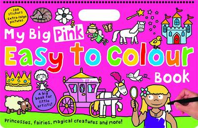 My Big Pink Easy to Colour Book by Roger Priddy