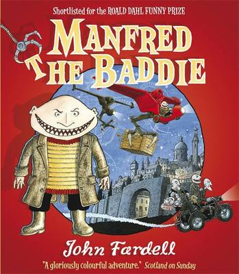Manfred the Baddie by John Fardell