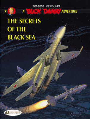Buck Danny Secrets of the Black Sea by De Douhet