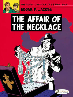 The Adventures of Blake and Mortimer The Affair of the Necklace by Edgar P. Jacobs