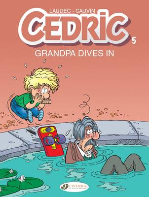 Cedric - Grandpa Dives in by Raoul Cauvin