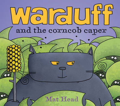 Warduff and the Corncob Caper by Mat Head