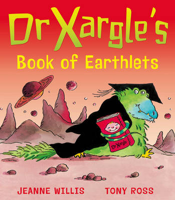 Dr Xargle's Book of Earthlets by Jeanne Willis