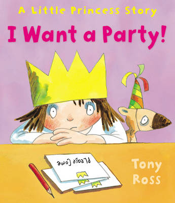 I Want a Party! by Tony Ross