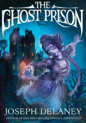 The Ghost Prison by Joseph Delaney