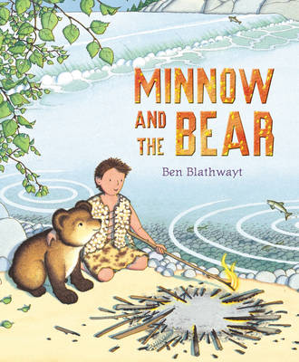 Minnow and the Bear by Benedict Blathwayt