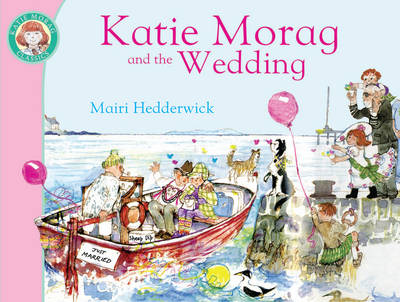 Katie Morag and the Wedding by Mairi Hedderwick