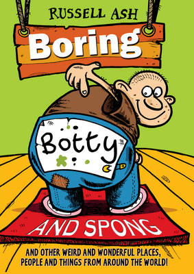 Boring, Botty and Spong by Russell Ash