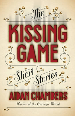 The Kissing Game by Aidan Chambers