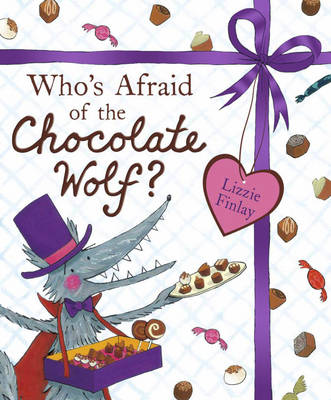 Who's Afraid of the Chocolate Wolf by Lizzie Finlay