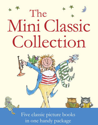 The Mini Classic Collection by Quentin Blake, Anthony Browne, John Prater, Ian Beck