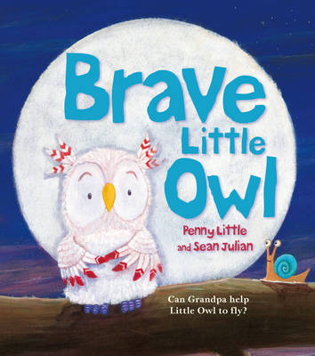 Brave Little Owl by Penny Little
