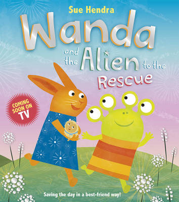 Wanda and the Alien to the Rescue by Sue Hendra