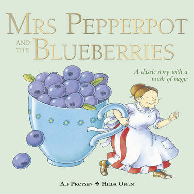 Mrs Pepperpot and the Blueberries by Alf Proysen