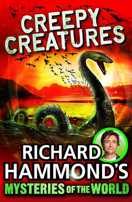 Richard Hammond's Mysteries of the World: Creepy Creatures by Richard Hammond