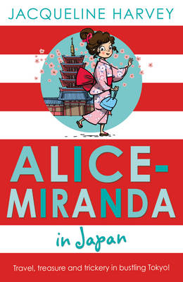 Alice-Miranda in Japan by Jacqueline Harvey