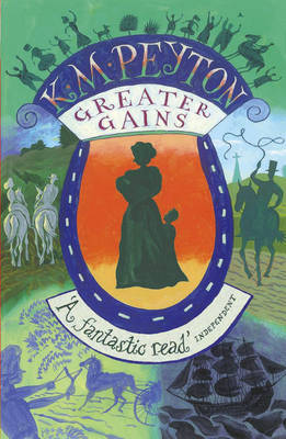 Greater Gains by K. M. Peyton