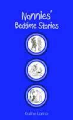 Nannies' Bedtime Stories by Kathy Lamb