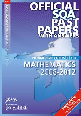 Maths Units 1,2, 3 Intermediate 1 SQA Past Papers by SQA