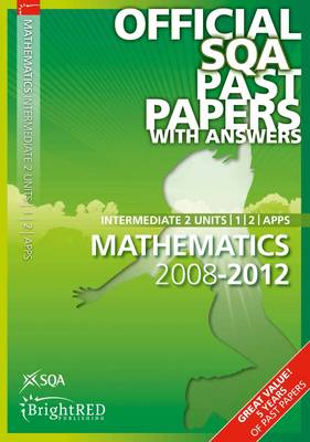 Maths Units 1, 2 Applications Intermediate 2 SQA Past Papers by SQA