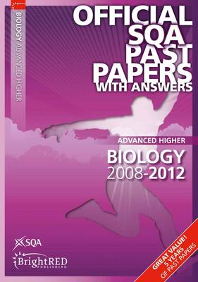 Biology Advanced Higher SQA Past Papers by SQA