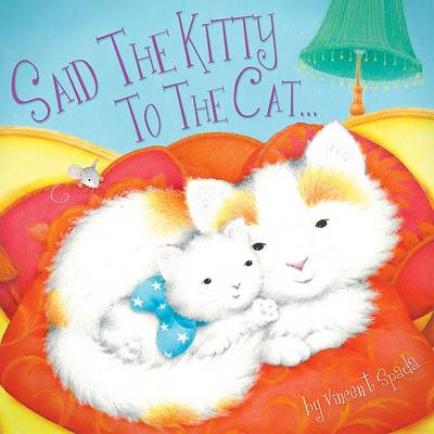 Said the Kitty to the Cat by Vincent Spada