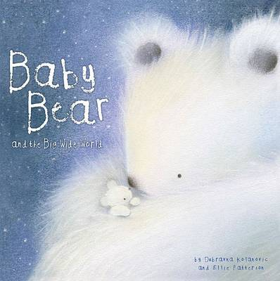 Baby Bear and the Big, Wide World by Ellie Patterson