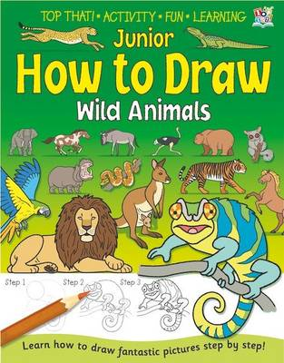 Junior How to Draw Wild Animals by Kate Thomson